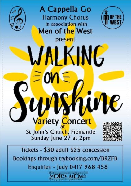 """A Capella Go Harmony Chorus in Association with Men of the West present """"Walking on Sunshine"""", to be held at St John's Anglican Church in Fremantle on June 27 at 2pm."""